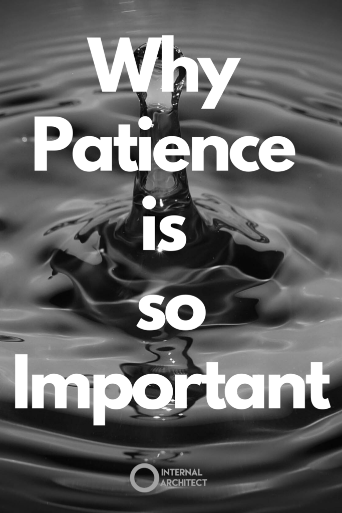 "BW water drop with text ""Why Patience is so Important"""