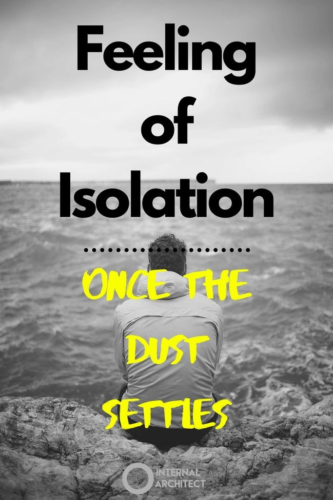 BW image of man on cliff  overlooking ocean with the words: Feeling of Isolation - Once the Dust Settles