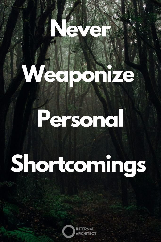 dark forest image with the text Never Weaponize Personal Shortcomings